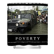 Poverty Inspirational Quote Shower Curtain