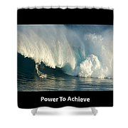 Power To Achieve Shower Curtain