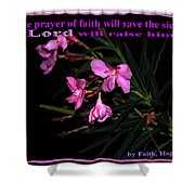 Prayer Of Faith Shower Curtain