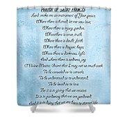Prayer Of Saint Francis Shower Curtain