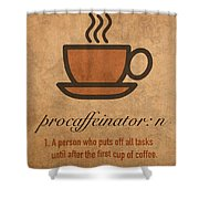 Procaffeinator Caffeine Procrastinator Humor Play On Words Motivational Poster Shower Curtain