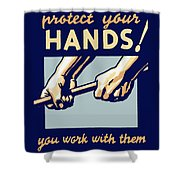Protect Your Hands Shower Curtain