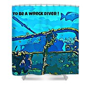 Proud To Be A Wreck Diver Shower Curtain