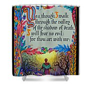 Psalms 23-4a Shower Curtain