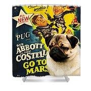 Pug Art - Abbott And Costello Go To Mars Shower Curtain