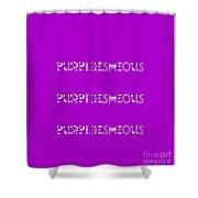 Purpleishious Shower Curtain