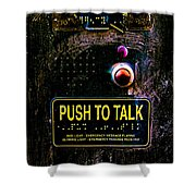 Push To Talk Shower Curtain