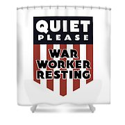 Quiet Please - War Worker Resting  Shower Curtain