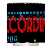 Recording Sign Shower Curtain