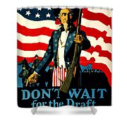 Recruiting Poster - Ww1 - Don't Wait For The Draft Shower Curtain