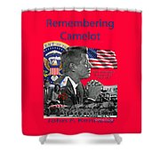 Remembering Camelot Shower Curtain
