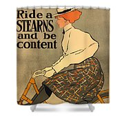 Ride A Stearns And Be Content Shower Curtain