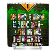 Robert Frost The Road Not Taken Poem Recycled License Plate Lettering Art Shower Curtain