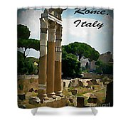 Rome Italy Poster Shower Curtain by John Malone