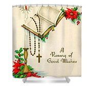 Rosary Good Wishes Shower Curtain