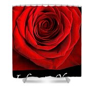 Rose 2 I Love You Shower Curtain
