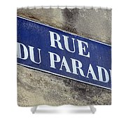 Rue Du Paradis Street Sign Shower Curtain