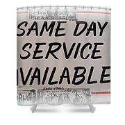 Same Day Service Available Shower Curtain