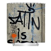 'satin Is Satan' Graffiti - Bucharest Romania Shower Curtain