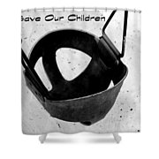 Save Our Children Shower Curtain