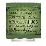 Second Chances In This House Shower Curtain