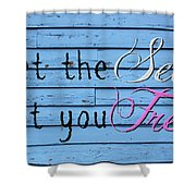 Set You Free Shower Curtain