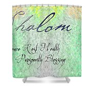Shalom - Peace Rest Health Prosperity Blessing Shower Curtain