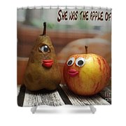 She Was The Apple Of His Eye Shower Curtain