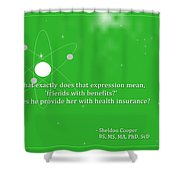 Sheldon Cooper - Friends With Benefits Shower Curtain