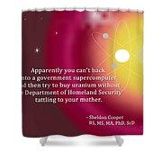 Sheldon Cooper - Government Supercomputer And Uranium Shower Curtain