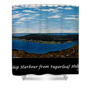 Ship Harbour From Sugarloaf Hill - Historic Town - Atlantic Charter Shower Curtain