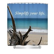 Simplify Your Life Shower Curtain