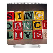 Sing Dance Live Shower Curtain