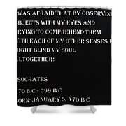 Socrates Quote In Negative Shower Curtain