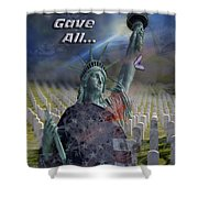 Some Gave All... Shower Curtain