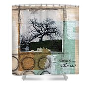Sometimes Shower Curtain by Linda Woods