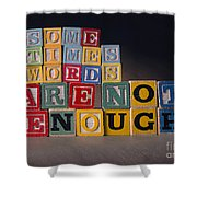 Sometimes Words Are Not Enough Shower Curtain