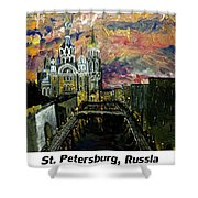 St  Petersburg Russia  Shower Curtain