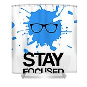 Stay Focused Splatter Poster 2 Shower Curtain