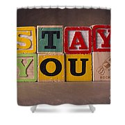 Stay You Shower Curtain