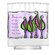 Step Out Of The Forest Shower Curtain