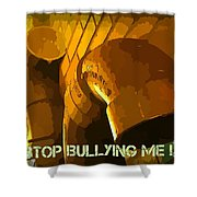 Stop Bullying Shower Curtain