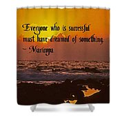 Successful Dreaming Shower Curtain