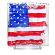 Sweet Land Of Liberty Shower Curtain