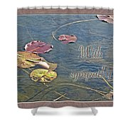Sympathy Greeting Card - Autumn Lily Pads Shower Curtain