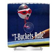 T-buckets Rule Shower Curtain by Jill Reger