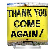 Thank You Come Again Shower Curtain