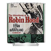 The Adventures Of Robin Hood B Shower Curtain