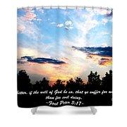 The Bible First Peter Three Seventeen Shower Curtain