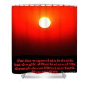 The Bible Romans 6 Shower Curtain